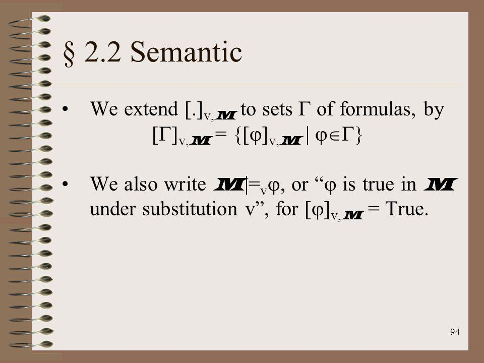 § 2.2 Semantic We extend [.]v,M to sets  of formulas, by